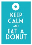 Keep Calm & Eat A Donut