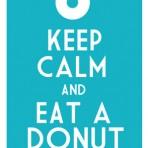 Keep Calm & Eat A Donut